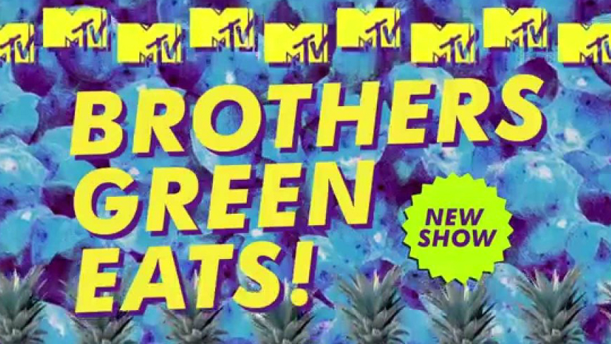 Brothers Green Eats – MTV International
